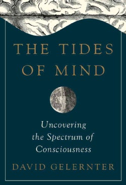 The Tides of Mind: Uncovering the Spectrum of Consciousness (Hardcover)