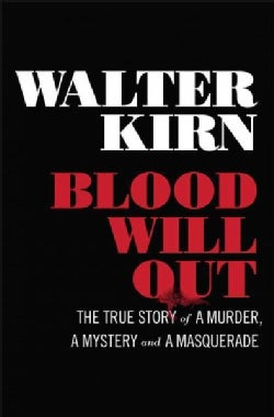 Blood Will Out: The True Story of A Murder, A Mystery, and A Masquerade (Hardcover)