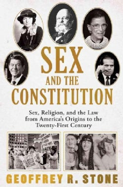 Sex and the Constitution: Sex, Religion, and Law from America's Origins to the Twenty-first Century (Hardcover)