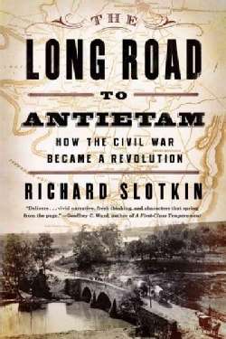 The Long Road to Antietam: How the Civil War Became a Revolution (Paperback)