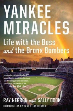 Yankee Miracles: Life With the Boss and the Bronx Bombers (Paperback)