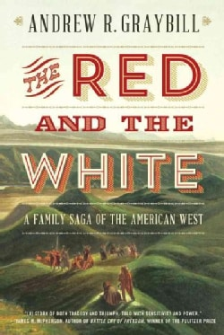 The Red and the White: A Family Saga of the American West (Paperback)