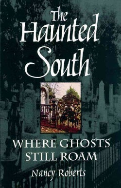 The Haunted South: Where Ghosts Still Roam (Paperback)
