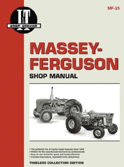 Massey-Ferguson Shop Manual: Models MF25, MF130: Timeless Collection Edition (Paperback)