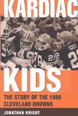 Kardiac Kids: The Story of the 1980 Cleveland Browns (Paperback)