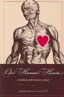 Our Human Hearts: A Medical and Cultural Journey (Paperback)