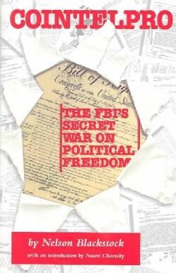 Cointelpro: The Fbi's Secret War on Political Freedom (Paperback)