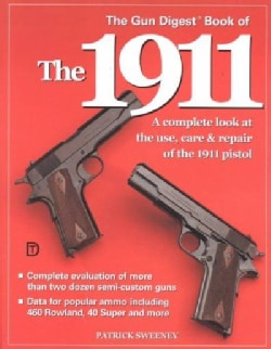 The Gun Digest Book of the 1911 (Paperback)
