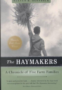 The Haymakers: A Chronicle of Five Farm Families (Paperback)