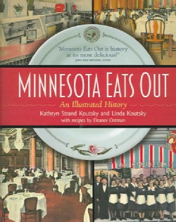 Minnesota Eats Out: An Illustrated History (Hardcover)