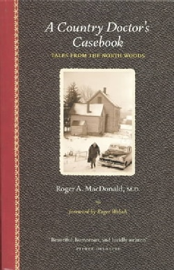 A Country Doctor's Casebook: Tales from the North Woods (Paperback)