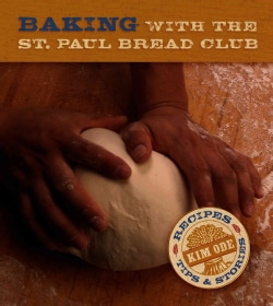 Baking With the St. Paul Bread Club: Recipes, Tips And Stories (Hardcover)