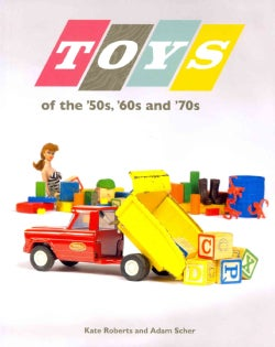 Toys of the '50s, '60s, and '70s (Paperback)