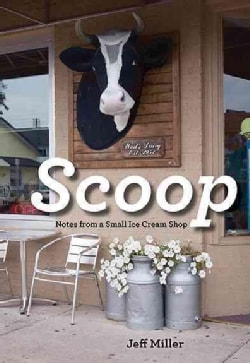 Scoop: Notes from a Small Ice Cream Shop (Paperback)