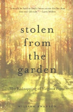 Stolen from the Garden: The Kidnapping of Virginia Piper (Paperback)