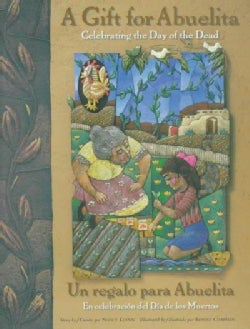 Un Regalo Para Abuelita/ a Gift for Abuelita: En Celebracion Del Dia De Los Muertos/ Celebrating the Day of the Dead (Hardcover)