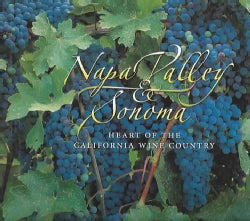 Napa Valley and Sonoma: Heart of the California Wine Country (Paperback)