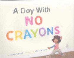 A Day With No Crayons (Hardcover)