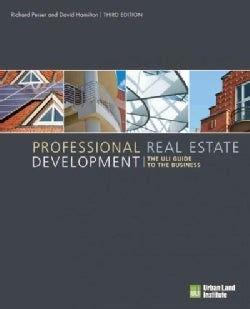 Professional Real Estate Development: The ULI Guide to the Business (Hardcover)