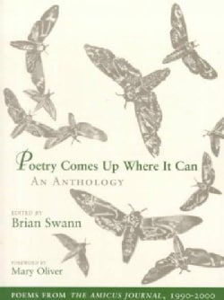 Poetry Comes Up Where It Can: An Anthology : Poems from the Amicus Journal, 1990-2000 (Paperback)