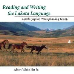 Reading And Writing the Lakota Language: Lakota Iyapi Un Wowapi Nahan Yawapi (CD-Audio)