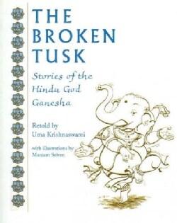 The Broken Tusk: Stories of the Hindu God Ganesha (Paperback)