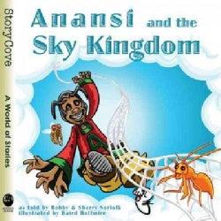 Anansi and the Sky Kingdom (Paperback)