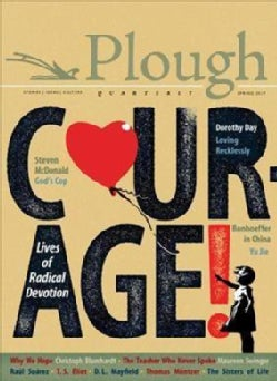 Courage: Lives of Radical Devotion (Paperback)
