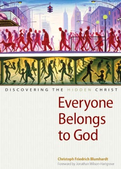 Everyone Belongs to God: Discovering the Hidden Christ (Paperback)