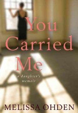 You Carried Me: A Daughter's Memoir (Hardcover)