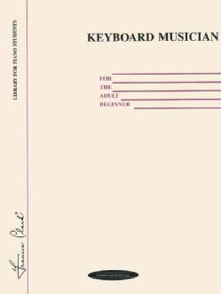 Keyboard Musician for the Adult Beginner (Paperback)