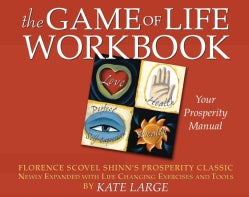 The Game of Life Workbook: Florence Scovel Shinn's Prosperity Classic Newly Expanded with Life-Changing Exercises... (Paperback)
