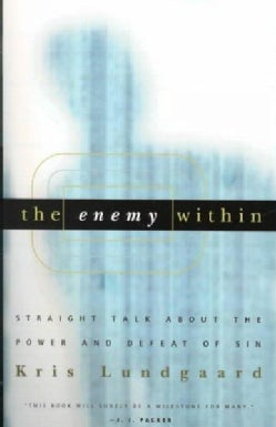 The Enemy Within: Straight Talk About the Power and Defeat of Sin (Paperback)