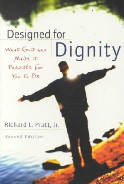 Designed for Dignity: What God Has Made It Possible for You to Be (Paperback)