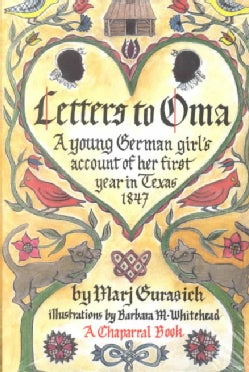 Letters to Oma: A Young German Girl's Account of Her First Year in Texas, 1847 (Paperback)