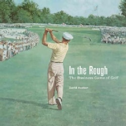 In the Rough: The Business Game of Golf (Paperback)