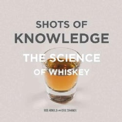 Shots of Knowledge: The Science of Whiskey (Hardcover)