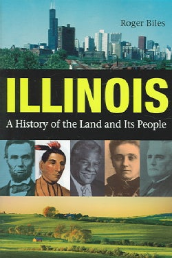 Illinois: A History Of The Land And Its People (Paperback)