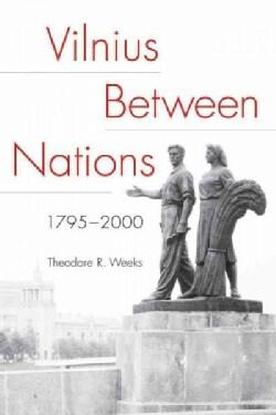 Vilnius Between Nations, 1795-2000 (Paperback)