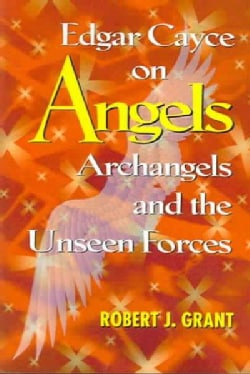 Edgar Cayce on Angels, Archangels, and the Unseen Forces (Paperback)