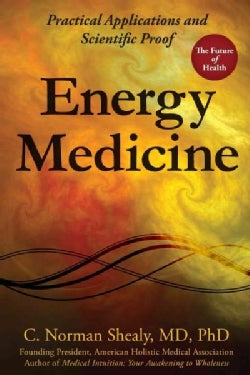 Energy Medicine: Practical Applications and Scientific Proof (Paperback)