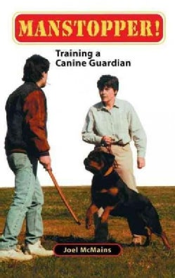 Manstopper!: Training a Canine Guardian (Hardcover)