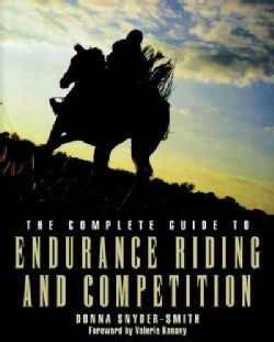 The Complete Guide to Endurance Riding and Competition (Hardcover)