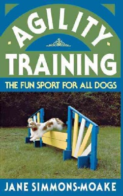 Agility Training: The Fun Sport for All Dogs (Hardcover)