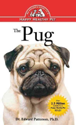 The Pug: An Owner's Guide to a Happy Healthy Pet (Hardcover)
