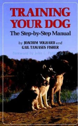 Training Your Dog: The Step-By-Step Manual (Hardcover)
