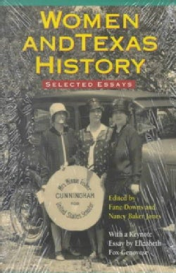 Women and Texas History: Selected Essays (Paperback)