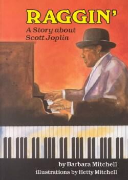 Raggin': A Story About Scott Joplin (Hardcover)
