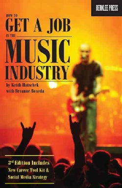 How to Get a Job in the Music Industry (Paperback)