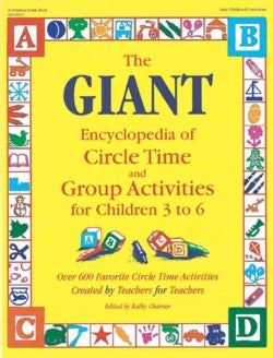 The Giant Encyclopedia of Circle Time and Group Activities for Children 3 to 6: Over 600 Favorite Circle Time Act... (Paperback)